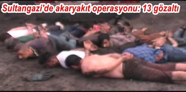Sultangazi'de akaryakıt operasyonu: 13 gözaltı