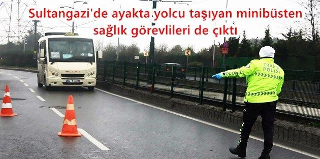 Sultangazi'de ayakta yolcu taşıyan minibüsten sağlık görevlileri de çıktı