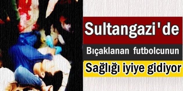 Sultangazide Bıçaklanan futbolcunun sağlığı iyiye gidiyor