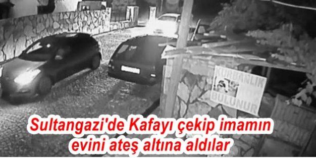Sultangazi'de Kafayı çekip imamın evini ateş altına aldılar
