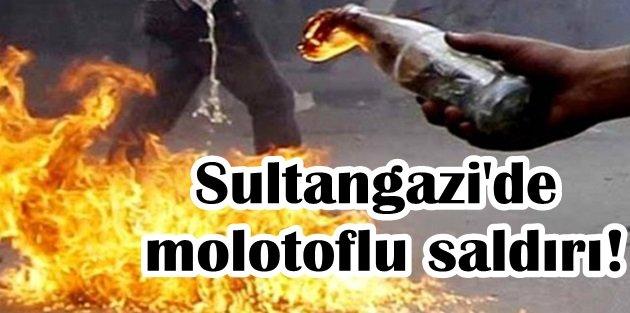 Sultangazide molotoflu saldırı!