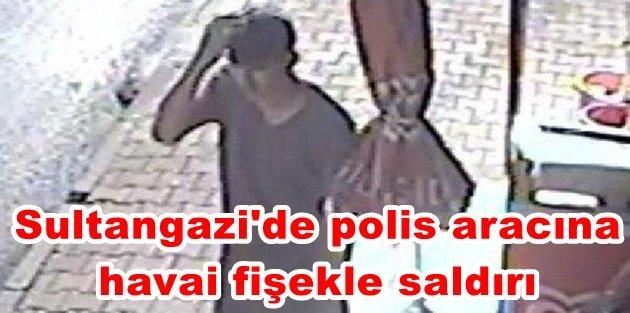 Sultangazide polis aracına havai fişekle saldıran 2 kişi gözaltına alındı