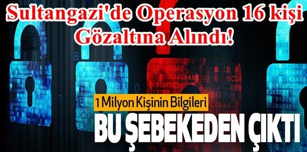 Sultangazide Siber Dolandırıcı Operasyonunda 16 kişi Gözaltına Alındı!