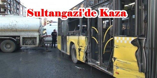 Sultangazi'de su tankeri ile halk otobüsü çarpıştı
