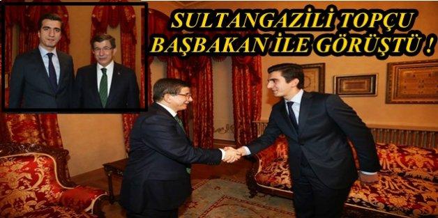 SULTANGAZİLİ TOPÇU BAŞBAKAN İLE GÖRÜŞTÜ !..