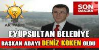 AK Parti Eyüp Belediye Başkan Adayı Deniz Köken kimdir