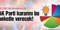 AK Parti seçim için kararını bu ankete göre verecek!