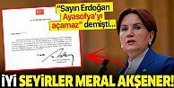 Akşener: 'Erdoğan Ayasofya'yı açamaz' demiştim, yanılmışım