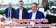 Bakan Özhaseki; `Gaziosmanpaşa'da kentsel dönüşüm hızlanacak`
