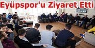 Başkan Aydın Eyüpspor'u Ziyaret Etti