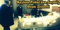 Başkan Pirdal'dan Aykan Türkü'ye Geçmiş Olsun Ziyareti