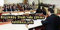 Başkan Usta: Küçükköy Stadı'nda çökme tehlikesi yok