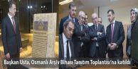 Başkan Usta, Osmanlı Arşiv Binası Tanıtım Toplantısı'na katıldı