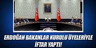 Cumhurbaşkanı Erdoğan Bakanlar Kurulu üyeleriyle iftar yapt