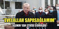 Cumhurbaşkanı Erdoğan'a, aşının yan etkisi oldu mu sorusu