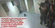 Darbe gecesi Atatürk Havalimanı'ndaki baskın anı