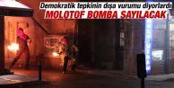 Davutoğlu: Molotof bomba sayılacak