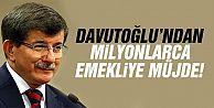 Davutoğlu'ndan emeklilere büyük müjde