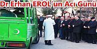 Dr.Erhan EROL'un Acı Günü