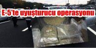 E-5'te uyuşturucu operasyonu