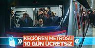 Erdoğan, Keçiören Metrosu'nun 10 gün bedava !