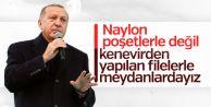 Erdoğan: Naylon poşetlere savaş ilan...