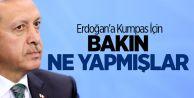 Erdoğan'a Kumpas İçin Bakın Ne Yapmışlar