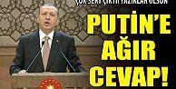 Erdoğan'dan Putin'e: Yazıklar olsun