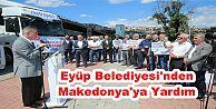 Eyüp Belediyesi'nden Makedonya'ya Yardım