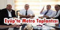 Eyüp'te Metro Toplantısı…