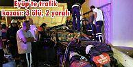 Eyüp'te trafik kazası: 3 ölü, 2 yaralı