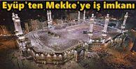 Eyüp'ten Mekke'ye iş imkanı