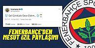 Fenerbahçe'den taraftarları heyecanlandıran 'Mesut Özil' paylaşımı