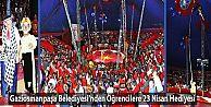 Gaziosmanpaşa Belediyesi'nden Öğrencilere 23 Nisan Hediyesi