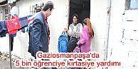 Gaziosmanpaşa'da 5 bin öğrenciye kırtasiye yardımı