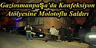 Gaziosmanpaşa'da Konfeksiyon Atölyesine Molotoflu Saldırı
