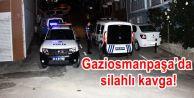 Gaziosmanpaşa'da silahlı saldırganlar...