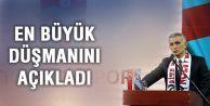 Hacıosmanoğlu: En azılı düşmanım Özak'tır