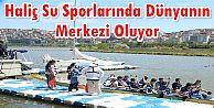 Haliç Su Sporlarında Dünyanın Merkezi Oluyor