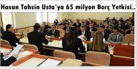 Hasan Tahsin Usta'ya 65 milyon Borç Yetkisi..