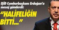 """IŞİD'den Erdoğan'a: """"Senin halifeliğin sona erdi"""""""