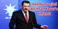 İstanbul seçimi Ali İhsan Yavuz'a emanet