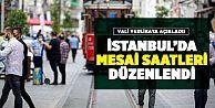 İstanbul Valisi açıkladı! Mesai saatleri belli oldu