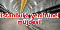 İstanbul'a yeni tünel müjdesi!