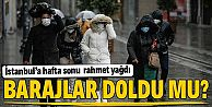 İstanbul'da barajlar doldu mu? İki günlük...