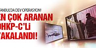 İstanbul'da dev DHKP-C operasyonu!
