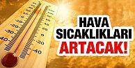 İstanbul'da kaynayacak, hava sıcaklıkları daha da artacak!