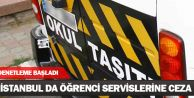 İstanbul'da Öğrenci Servis Denetimi Başladı!