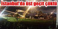 İstanbul'da üst geçit çöktü