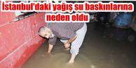 İstanbul'daki yağış su baskınlarına neden oldu